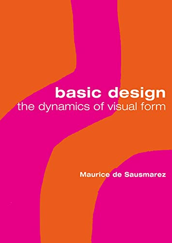 9780713683660: Basic Design: The Dynamics of Visual Form