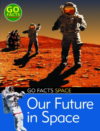 9780713683875: Our Future in Space (Go Facts: Space)