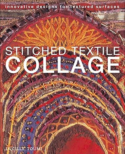 9780713684100: Stitched Textile Collage: Innovative Designs for Textured Surfaces