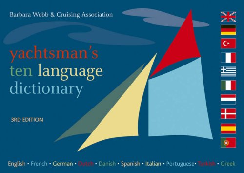 9780713684407: Yachtsman's Ten Language Dictionary: English, French, German, Dutch, Danish, Spanish, Italian, Portuguese, Turkish, Greek