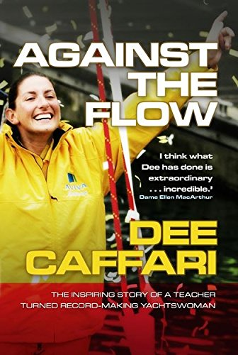 9780713684414: Against the Flow: The Inspiring Story of a Teacher Turned Record-breaking Yachtswoman