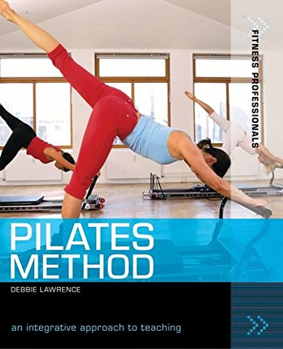Pilates Method: An Integrative Approach to Teaching (Fitness Professionals): Lawrence, Debbie