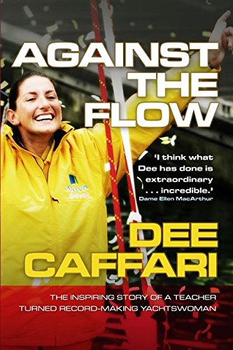9780713685336: Against the Flow: The Inspiring Story of a Teacher Turned Record-Breaking Yachtswoman