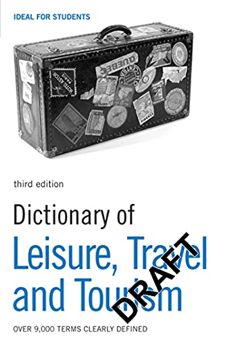 9780713685459: Dictionary of Leisure, Travel and Tourism: Over 9,000 Terms Clearly Defined