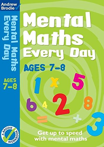 Mental Maths Every Day 7-8: Andrew Brodie