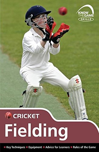 9780713686944: Skills: Cricket - Fielding (Know the Game)