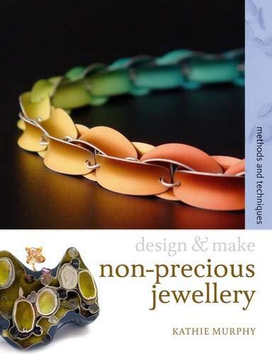 9780713687293: Non-precious Jewellery: Methods and Techniques (Design and Make)