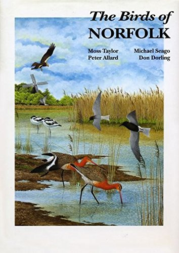 Birds of Norfolk (Hardback): Don Dorling, Michael Seago, Moss Taylor