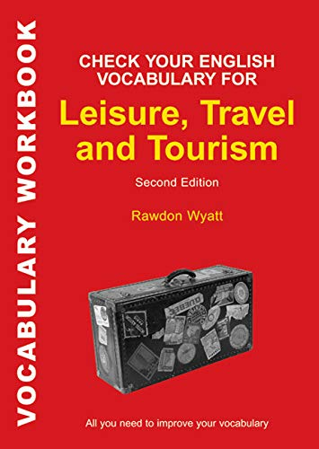 9780713687361: Check Your English Vocabulary for Leisure, Travel and Tourism: All You Need to Improve Your Vocabulary (Vocabulary Workbook)
