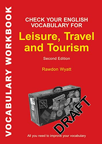 9780713687361: Check Your English Vocabulary for Leisure, Travel and Tourism: All you need to improve your vocabulary (Check Your Vocabulary)