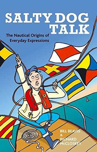 9780713687491: Salty Dog Talk: The Nautical Origins of Everyday Expressions