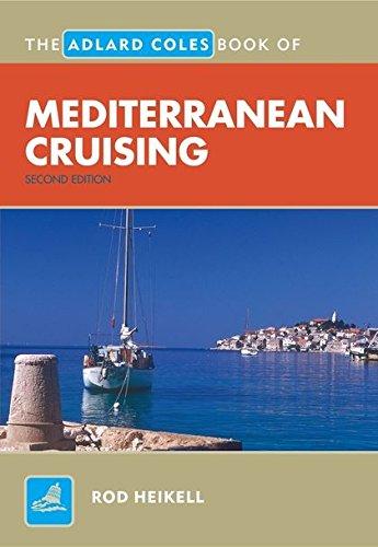 9780713687644: The Adlard Coles Book of Mediterranean Cruising