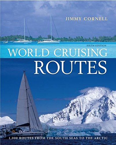 9780713687774: World Cruising Routes: 1000 Routes from the South Seas to the Arctic: Companion to World Cruising Handbook