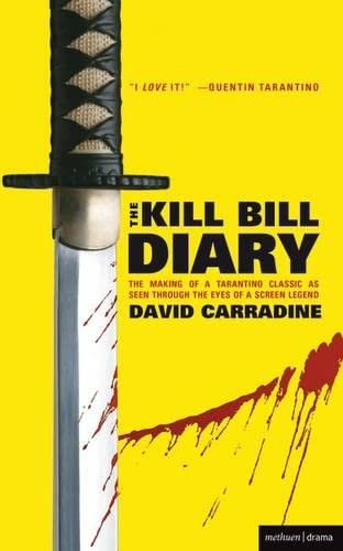 "9780713687781: The "" Kill Bill "" Diary: The Making of a Tarantino Classic as Seen Through the Eyes of a Screen Legend (Screen and Cinema)"