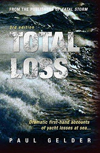 9780713687835: Total Loss: Dramatic First-hand Accounts of Yacht Losses at Sea