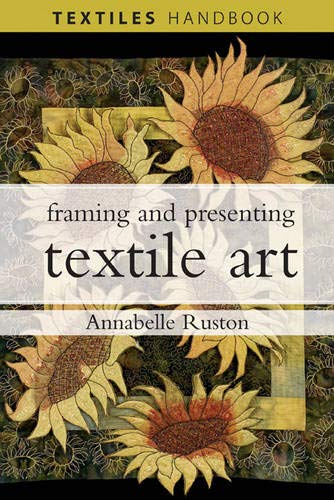 Framing and Presenting Indian Textile Art: Annabelle Ruston