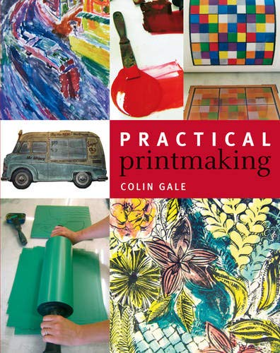 Practical Printmaking: Gale, Colin