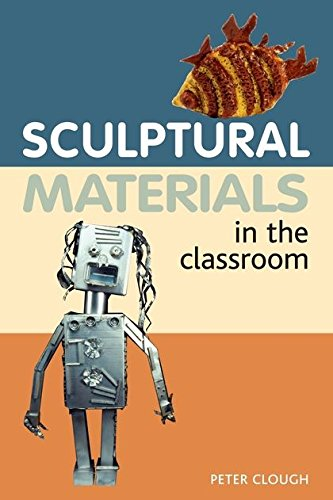 9780713688290: Sculptural Materials in the Classroom