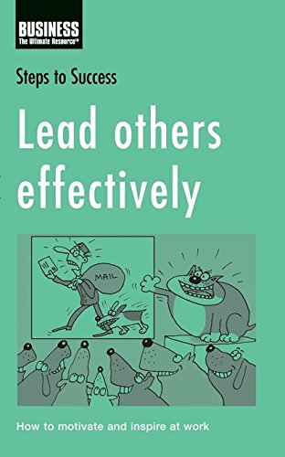 9780713688566: Lead Others Effectively: How to Motivate and Inspire at Work (Steps to Success)