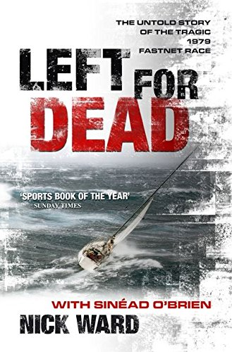 9780713689365: Left for Dead: The Untold Story of the Tragic 1979 Fastnet Race