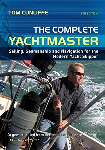 9780713689488: The Complete Yachtmaster: Sailing, Seamanship and Navigation for the Modern Yacht Skipper
