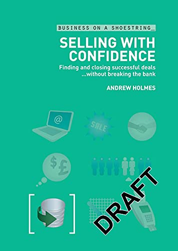9780713689747: Selling with confidence: Finding and Closing Successful Deals...Without Breaking the Bank (Business on a Shoestring)