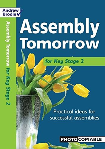 Assembly Tomorrow Key Stage 2 (Assembly Tomorrow): Richardson, Judy, Brodie,