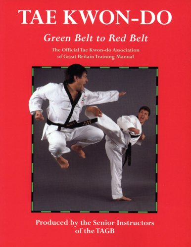 9780713691382: Tae Kwon-do Green Belt To Red Belt: The Official Tae Kwon-do Association of Great Britian Training Manual