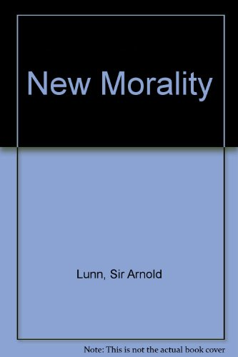 New Morality (9780713700176) by Lunn, Sir Arnold; Lean, Garth