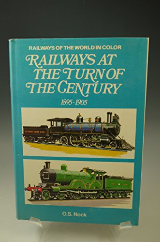 Railways at the Turn of the Century,: O S Nock