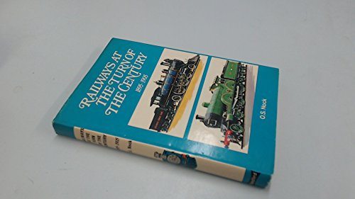 Railways at the Turn of the Century, 1895-1905 (9780713700800) by O S Nock