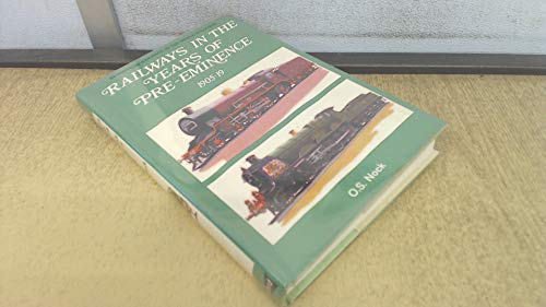 9780713700817: Railways in the Years of Pre-eminence, 1905-19 (Railways of the world in colour)