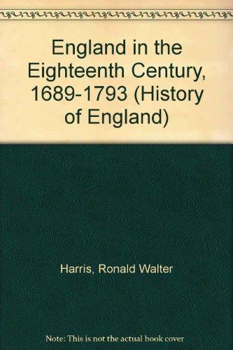England in the Eighteenth Century 1689-1793: Harris, R. W.