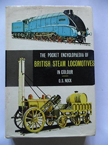 Pocket Encyclopaedia of British Steam Locomotives in: Nock, O. S.