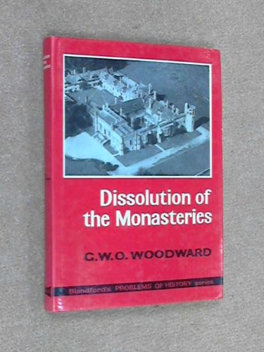 9780713704228: Dissolution of the Monasteries (Problems of History)