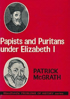 9780713704631: Papists and Puritans Under Elizabeth I (Problems of History)