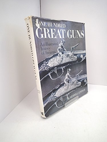 One Hundred Great Guns (0713704888) by Merrill K. Lindsay