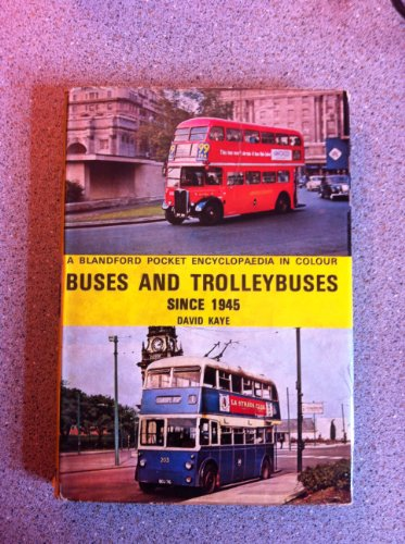 Pocket Encyclopaedia of Buses and Trolleybuses Since 1945 in Colour (0713704950) by David Kaye