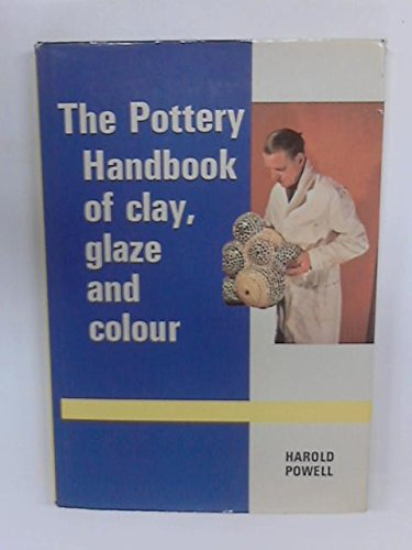 9780713704976: Pottery Handbook of Clay, Glaze and Colour