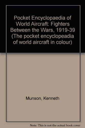 9780713705133: Pocket Encyclopaedia of World Aircraft: Fighters Between the Wars, 1919-39 (The pocket encyclopaedia of world aircraft in colour)