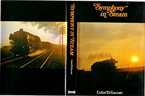 Symphony In Steam: Garratt, Colin D.