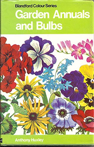 9780713705348: Garden Annuals and Bulbs (Colour S)