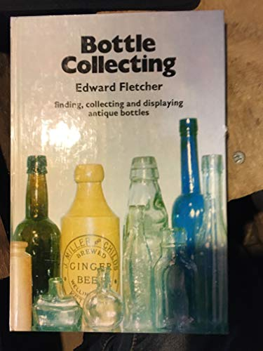 9780713706086: Bottle Collecting
