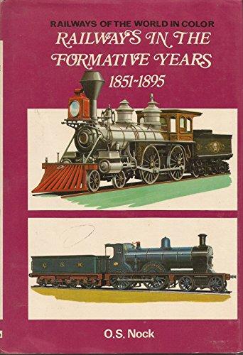 Railways in the formative years, 1851-1895, (Railways: O. S Nock