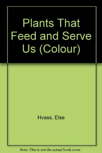 9780713706420: Plants That Feed and Serve Us (Colour)