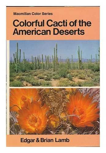 Colourful Cacti and Other Succulents of the Deserts (0713706732) by Edgar Lamb; Brian Lamb
