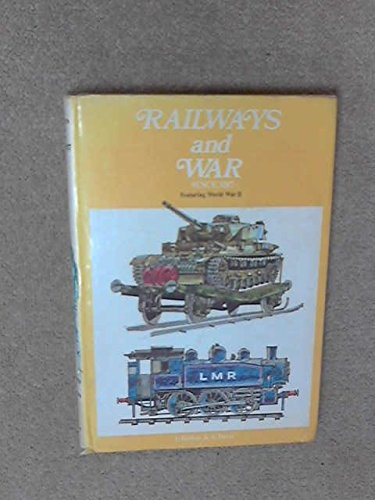 RAILWAYS AND WAR SINCE 1917: Featuring World War II