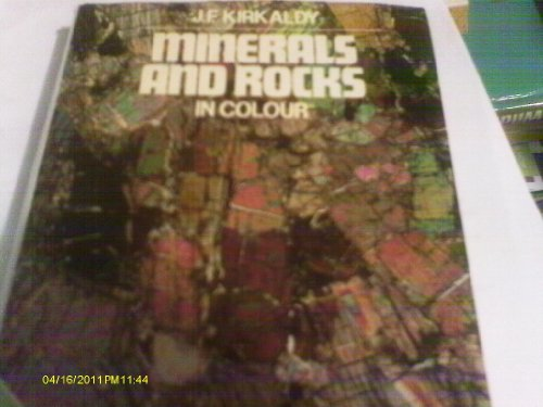 Minerals and Rocks in Colour (Blandford Colour: J. F Kirkaldy
