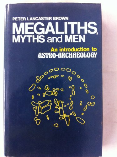9780713707847: Megaliths, Myths and Men: Introduction to Astro-archaeology