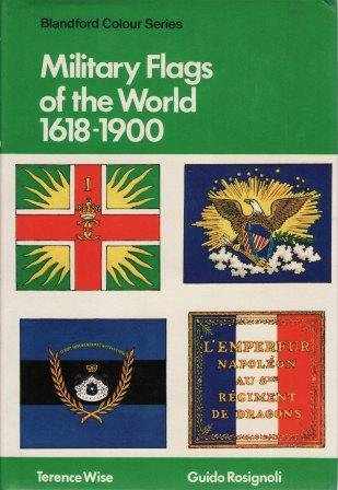 Military Flags of the World 1618 -: Terence Wise, Guido